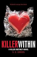 Killer Within  (ExLib) by S. E. Green