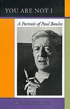 You Are Not I: A Portrait of Paul Bowles, , Dillon, Millicent, Very Good, 1998-0