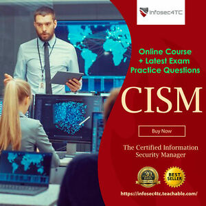 CISM: Certified Information Security Manager - Online Course + Latest Exams