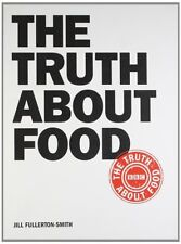 The Truth About Food,Jill Fullerton-Smith