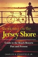 Very Good, Vacationing on the Jersey Shore: Guide to the Best Resorts Past and P