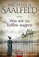 Was wir zu hoffen wagten: Roman von Saalfeld, Michaela   Buch   Zustand sehr gut