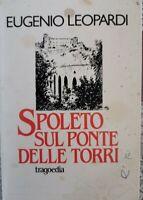 Spoleto sul ponte delle torri, Eugenio Leopardi,  1985 - ER