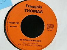 FRANCOIS THOMAS Le veilleur de nuit / She'll soon wake up FTHO102 AUTOPRODUIT