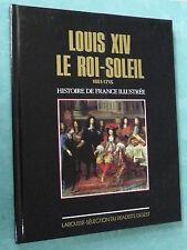 LOUIS XIV  - LE ROI SOLEIL