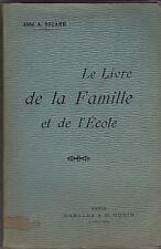 LE LIVRE DE LA FAMILLE ET DE L ECOLE    SICARD   1910