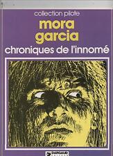 MORA GARCIA. Chroniques de l'innomé. Dargaud collection Pilote 1978. E.O.