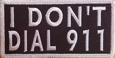I DON'T DIAL 911 Embroidered Iron-On Patch Tactical Morale Military White