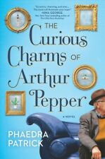 Curious Charms of Arthur Pepper, Paperback by Patrick, Phaedra, Like New Used...