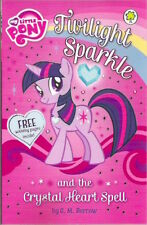 TWILIGHT SPARKLE & CRYSTAL HEART SPELL MY LITTLE PONY G M Berrow New! Paperback