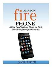 Amazon Fire Phone: All You Need to Know About the First Ever Smartphone from Ama
