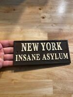 Insane Asylum New York Cast Iron Sign 1/4 Thick Solid Metal Patina Vintage Style