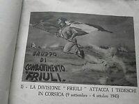 """GRUPPO DI COMBATTIMENTO """"FRIULI"""" NELLA GUERRA DI LIBERAZIONE 1945"""