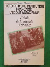 HISTOIRE D'UNE INSTITUTION FRANCAISE L'ECOLE ALSACIENNE T2 1891 1922 G HACQUARD