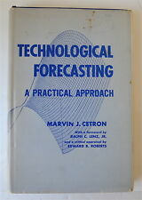 Technological Forecasting A Practical Approach by Marvin J. Cetron 1969