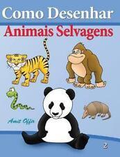 Como Desenhar - Animais Selvagens : Livros Infantis by amit offir (2013,...