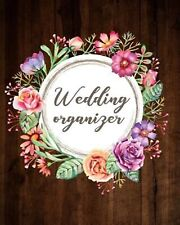Wedding Organizer: Wedding Planner Book with Undated Calendar for by Nologes D.