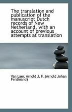 The Translation And Publication Of The Manuscript Dutch Records Of New Nether...