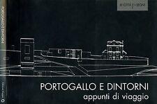 Portogallo E Dintorni. Appunti di viaggio. 1998. .