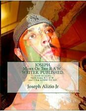 JOSEPH. More of the R a W . WRITER. PUBLISHED : FISH SCALES. Sniff Some B l o...