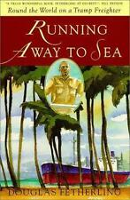 Running Away to Sea: Round the World on a Tramp Freighter-ExLibrary