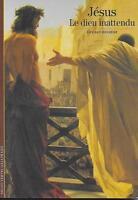 DECOUVERTES GALLIMARD N° 170 / JESUS LE DIEU INATTENDU - G. BESSIRE - RELIGION