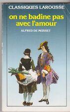 On Ne Badine Pas Avec L'amour - Alfred De Musset.+ DOSSIER complet