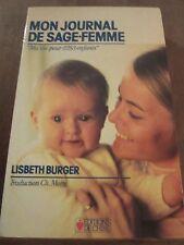 Lisbeth Burger: Mon Journal de Sage-Femme, ma vie pour 2883 enfants/ Ed de Chiré