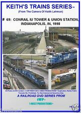 Keith's Trains Series Railroad DVD #69 CONRAIL IU TOWER & UNION STATION, INDIANA