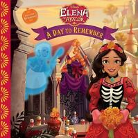 Elena of Avalor A Day to Remember by Disney Book Group, Rogers, Tom