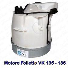 Motore VORWERK Folletto VK 135 VK 136 RISPARMIO Alta Qualità
