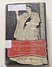 Most Gracious Majesty The Story of Queen Elizabeth II Revised Elinor Parker 1962