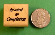 Graded On Completion, Wood Mntd Teacher's Stamp
