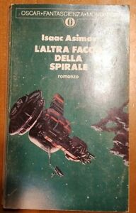 L'ALTRA FACCIA DELLA SPIRALE Asimov 1977 OSCAR FANTASCIENZA MONDADORI Thole