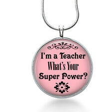 I'm a Teacher Necklace, School Pendant, super power, gifts for women,jewelry