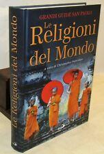 Antropologia Storia - LE RELIGIONI DEL MONDO - Grandi guide San Paolo 2008