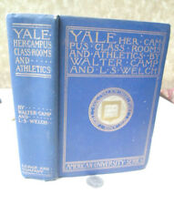 YALE,Her CAMPUS, CLASS ROOM & ATHLETES,1899,Walter Camp,1st Ed,Illust