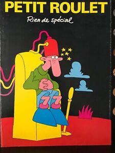PETIT ROULET - RIEN DE SPECIAL  EO 1980 éd. du Fromage avec Dédicace