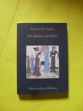 DE ANGELIS - SEI DONNE E UN LIBRO - SELLERIO EDITORE