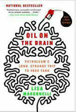 Oil on the Brain: Adventures from the Pump to the Pipeline, Margonelli, Lisa, Us