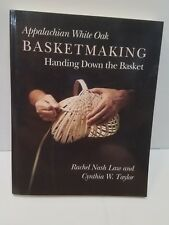 APPALACHIAN WHITE OAK BASKETMAKING  LAW RACHEL NASH TAYLOR CYNTHIA W. BRAND NEW