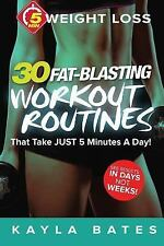5-Minute Weight Loss: 30 FAT-BLASTING Workout Routines That Take JUST 5 Minutes