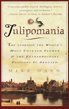Tulipomania: The Story of the World's Most Coveted Flower & the Extraordinary Pa