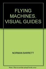 FLYING MACHINES. VISUAL GUIDES, , Very Good, Paperback