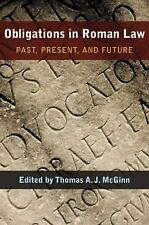 Obligations in Roman Law: Past, Present, and Future Papers and Monographs of th