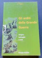 WWI - Giorgio Rochat - Gli arditi della Grande Guerra - ed. 1999