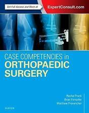 CASE COMPETENCIES IN ORTHOPAEDIC SURGERY - FRANK, RACHEL M., M.D./ FORSYTHE, BRI