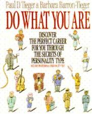 Do What You Are : Discover the Perfect Career for You : Tieger