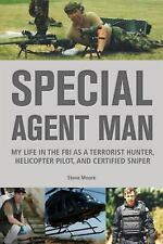 Special Agent Man: My Life in the FBI as a Terrorist Hunter, Helicopter Pilot, a