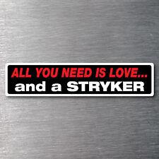 All you need is a Stryker sticker 7year water & fade proof vinyl motor bike
